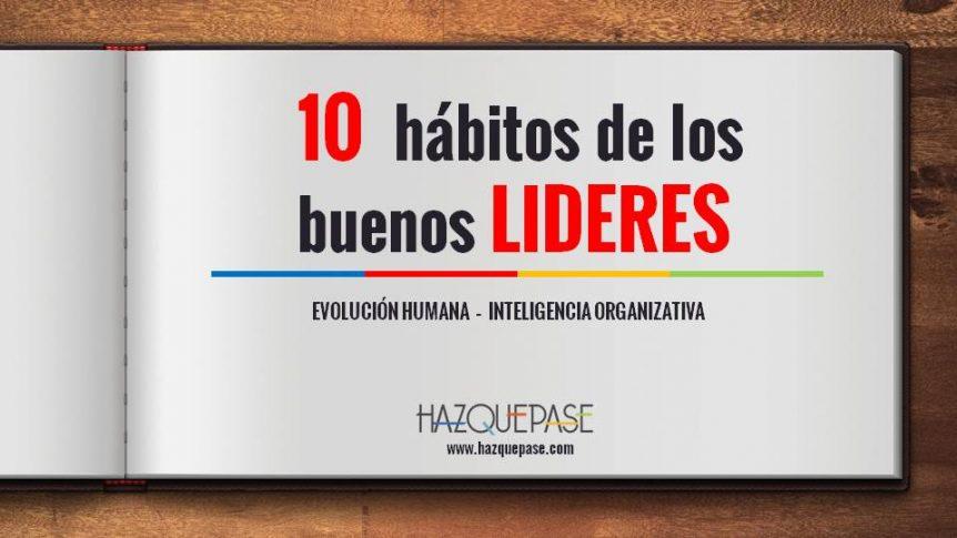 10 HABITOS DE LOS BUENOS LIDERES
